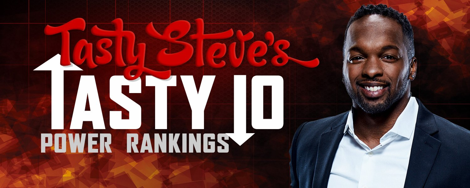 Tasty Steve Tasty 10 Power Rankings